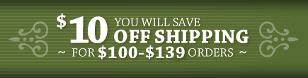 Save $10 Off Shipping for purchases $100-$135